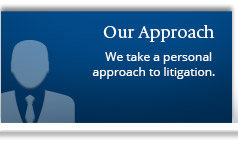 We take a personal approach to litigation.